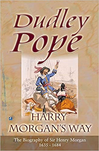 Book Harry Morgan's Way: The Biography Of Sir Henry Morgan 1635-1688 (Non-Fiction) by Dudley Pope (2001-08-02)