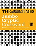 The Times Jumbo Cryptic Crossword Book 15: 50 of the world's most challenging crossword puzzles (Times Mind Games)