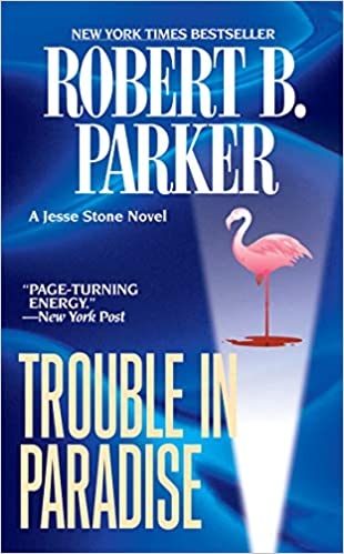 Amazon com: Trouble in Paradise (Jesse Stone Novels