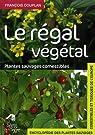 Le régal végétal : Plantes sauvages comestibles par Couplan