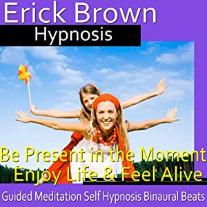 Be Present in the Moment Hypnosis Speech