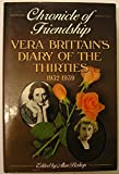 Chronicle of Friendship: Diaries of the Thirties, 1932-39 by Vera Brittain (1986-01-23)