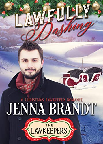 (Lawfully Dashing: Inspirational Christian Contemporary (A Christmas Lawkeeper Romance))