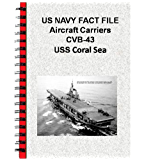 US NAVY FACT FILE Aircraft Carriers CVB-43 USS Coral Sea