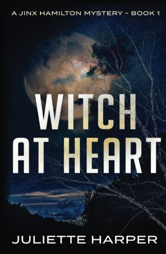 Witch at Heart: A Jinx Hamilton Witch Mystery Book 1 (The Jinx Hamilton Mysteries) (Volume 1)