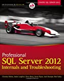 Professional SQL Server 2012 Internals and Troubleshooting, Christian Bolton and Amit Banerjee, 1118177657