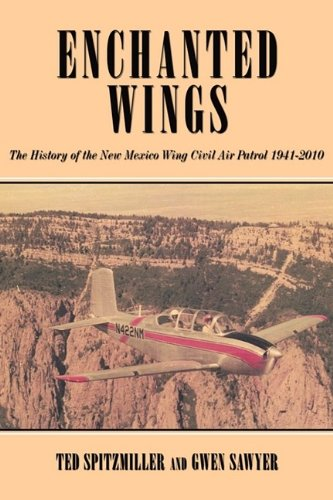 Enchanted Wing: The History of the New Mexico Wing Civil Air ()