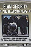 Islam, Security and Television News