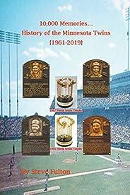 10,000 Memories - History of the Minnesota Twins {1961-2019}
