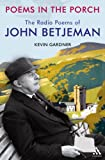 Poems in the Porch : The Radio Poems of John Betjeman, , 1441142185