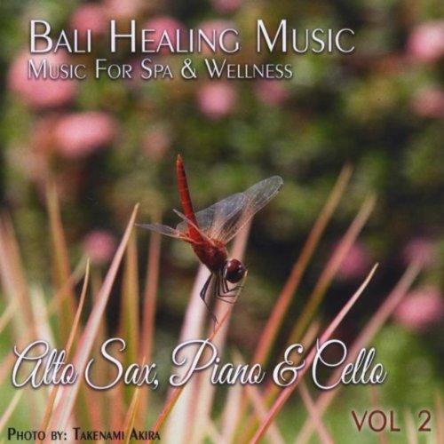 Bali Healing Music, Vol. 2 (Alto Sax, Piano & Cello)