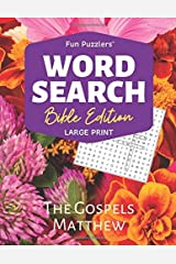 Word Search: Bible Edition The Gospels Matthew: Large Print (Fun Puzzlers Large Print Word Search Books) Paperback