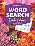 Word Search: Bible Edition The Gospels Matthew: Large Print (Fun Puzzlers Large Print Word Search Books)