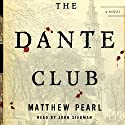 The Dante Club Audiobook by Matthew Pearl Narrated by John Siedman