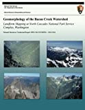 Geomorphology of the Bacon Creek Watershed Landform Mapping at North Cascades National Park Service Complex, Washington, National Park National Park Service, 1492913847