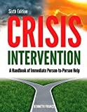 Crisis Intervention: A Handbook of Immediate Person-To-Person Help