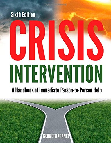 Crisis Intervention: A Handbook of Immediate Person-To-Person Help by Charles C Thomas Pub Ltd