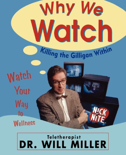 Why We Watch: Killing the Gilligan Within