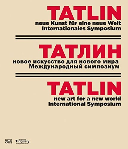 Download Tatlin: New Art for a New World, International Symposium PDF