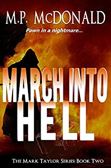 March Into Hell: (A Psychological Thriller) (The Mark Taylor Series Book 2) by [McDonald, M.P.]