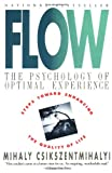 Flow: The Psychology of Optimal Experience, Mihaly Csikszentmihalyi, 0060920432