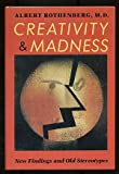 Creativity and Madness : New Findings and Old Stereotypes, Rothenberg, Albert, 0801840112