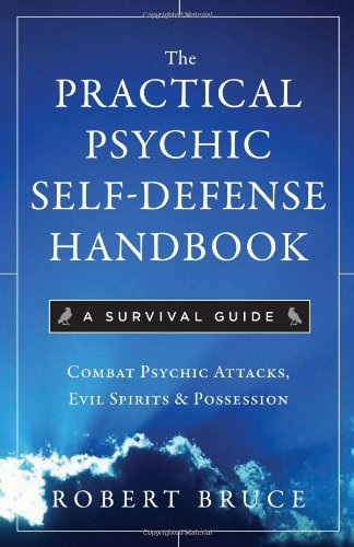 The Practical Psychic Self Defense Handbook: A Survival Guide