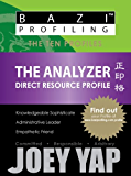 BaZi Profiling Series - The Analyzer (Direct Resource Profile) (BaZi The Destiny Code)