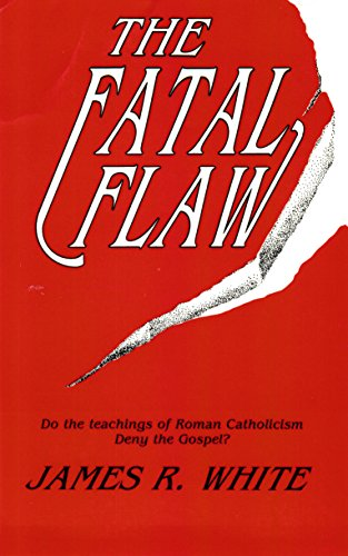 The Fatal Flaw: Do the teachings of Roman Catholicism Deny the Gospel?