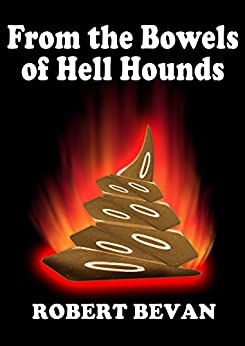 From the Bowels of Hell Hounds (Caverns and Creatures) by [Bevan, Robert]