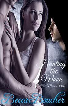 Hunting the Moon (The Moon Series Book 1) by [Boucher, Becca]
