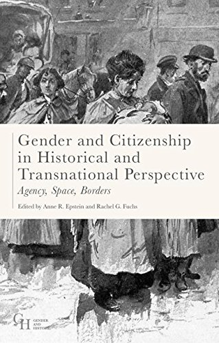 Gender and Citizenship in Historical and Transnational Perspective: Agency, Space, Borders (Gender and History)