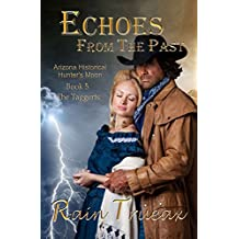 Echoes From The Past: The Taggerts (Arizona Historicals - Hunters' Moon Book 5)