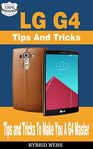 LG G4 Guide: Tips And Tricks to make you a Phone Master