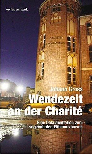 Wendezeit an der Charité: Eine Dokumentation zum sogenannten Elitenaustausch (Verlag am Park)