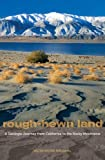 Rough-Hewn Land: A Geologic Journey from California to the Rocky Mountains