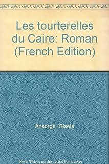 Les tourterelles du Caire, Ansorge, Gisèle