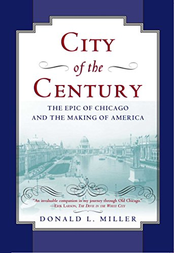 City of the Century: The Epic of Chicago and the Making of - City Stores Century
