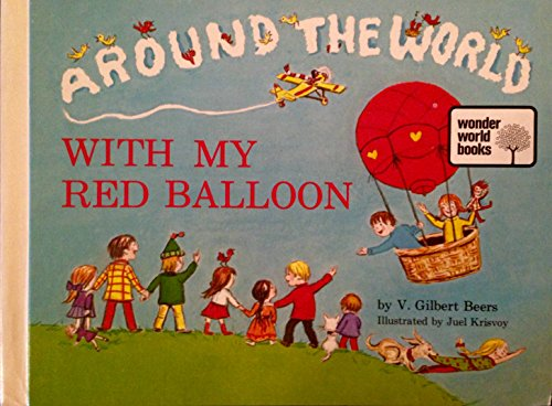Around the World with My Red Balloon - Combines Many Important Truths About Jesus Christ with This Missionary Emphasis, Bringing It to Your Child in a Story About a Big Red Balloon (Wonder World Books) Library Binding - 1973 Edition