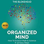 Organized Mind: How to Excel in Math & Science in 30 Easy Steps | The Blokehead