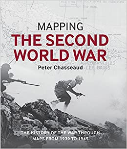 Mapping the Second World War: The history of the war through maps