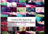 img - for Within the Tapestry - A Community of Diverse Voices - English Works in Indiana book / textbook / text book