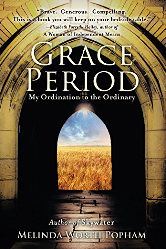 Grace Period: My Ordination to the Ordinary by [Melinda Worth Popham]