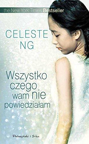 Book cover from Wszystko czego wam nie powiedzialam by Celeste Ng
