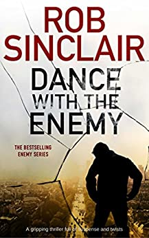 Dance with the Enemy (Enemy series Book 1) by [Sinclair, Rob]