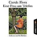 Eine Frau am Telefon Hörbuch von Carole Fives Gesprochen von: Iris Berben