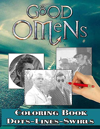 Good Omens Dots Lines Swirls Coloring Book: Good Omens Adult Activity Dots-Lines-Swirls Books For Men And Women! With Newest Unofficial Images