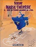 Soeur Marie-Thérèse des Batignolles, tome 4 : Sur la terre comme au ciel