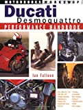 Ducati Desmoquattro Performance Handbook (Motorbooks Workshop)