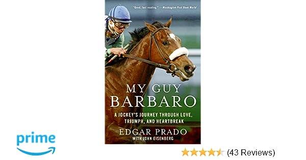 My Guy Barbaro A Jockeys Journey Through Love Triumph And
